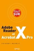 Tout sur Adobe Reader X et Acrobat X Pro