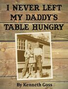 I Never Left My Daddy's Table Hungry