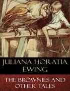 The Brownies and Other Tales (Illustrated)