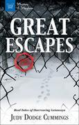 Great Escapes: Real Tales of Harrowing Getaways