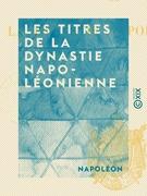 Les Titres de la dynastie napoléonienne