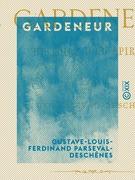 Gardeneur - Histoire d'un spirite