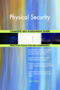 Physical Security Complete Self-Assessment Guide