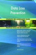 Data Loss Prevention Complete Self-Assessment Guide