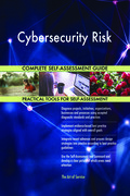 Cybersecurity Risk Complete Self-Assessment Guide