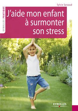 J'aide mon enfant à surmonter son stress