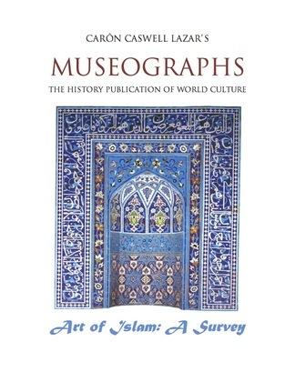 Museographs The Art of Islam: A Survey