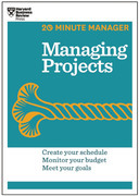 Managing Projects (HBR 20-Minute Manager Series)