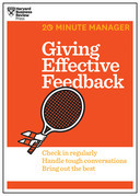 Giving Effective Feedback (HBR 20-Minute Manager Series)