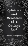 Opinions & Memories of A College Lad