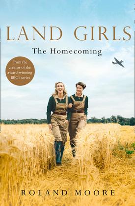 Land Girls: The Homecoming (Land Girls, Book 1)