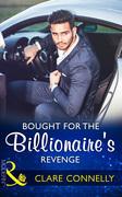Bought For The Billionaire's Revenge (Mills & Boon Modern)