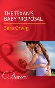 The Texan's Baby Proposal (Mills & Boon Desire) (Callahan's Clan, Book 4)