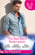 The Bad Boy's Redemption: Too Much of a Good Thing? / Her Last Line of Defence / Her Hard to Resist Husband (Mills & Boon By Request)