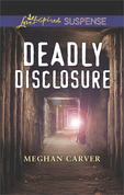 Deadly Disclosure (Mills & Boon Love Inspired Suspense)