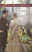 Frontier Want Ad Bride (Mills & Boon Love Inspired Historical) (Wilderness Brides, Book 4)