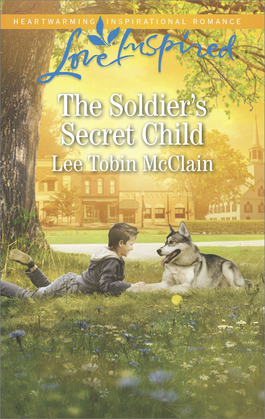 The Soldier's Secret Child (Mills & Boon Love Inspired) (Rescue River, Book 5)