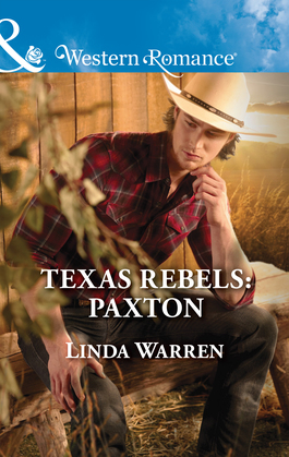 Texas Rebels: Paxton (Mills & Boon Western Romance) (Texas Rebels, Book 6)