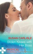 Stolen Kisses With Her Boss (Mills & Boon Medical)