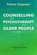 Counselling and Psychotherapy with Older People in Care