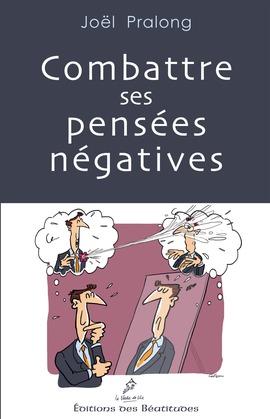 Combattre ses pensées négatives