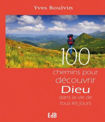 100 chemins pour découvrir Dieu