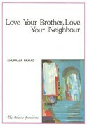 Love Your Brother, Love Your Neighbour