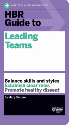 HBR Guide to Leading Teams (HBR Guide Series)