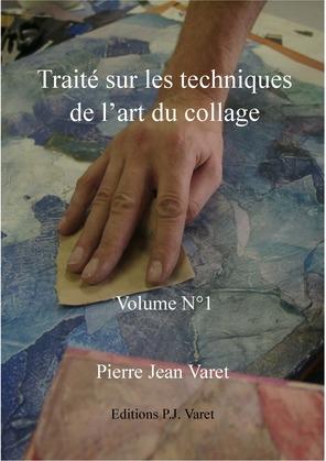 Traité sur les techniques de l'art du collage - 1er volume