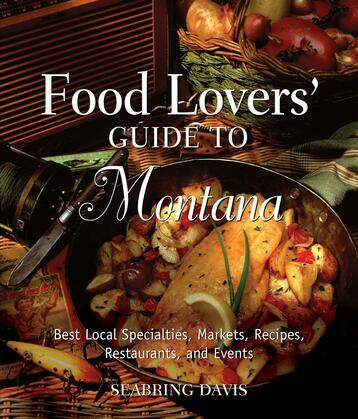 Food Lovers' Guide to® Montana