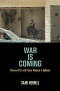 War Is Coming: Between Past and Future Violence in Lebanon