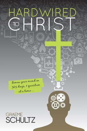 Hardwired to Christ: Renew your mind in 365 days, 1 question at the time