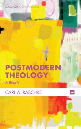 Postmodern Theology: A Biopic