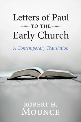 Letters of Paul to the Early Church: A Contemporary Translation