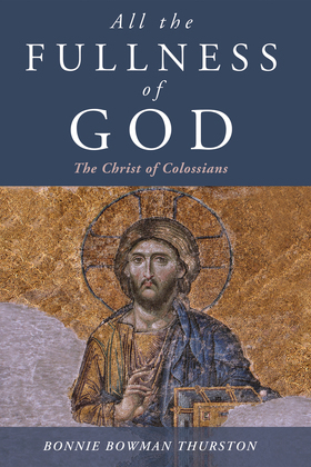 All the Fullness of God: The Christ of Colossians