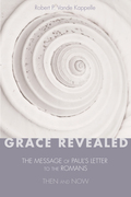 Grace Revealed: The Message of Paul's Letter to the Romans-Then And Now