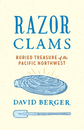 Razor Clams: Buried Treasure of the Pacific Northwest