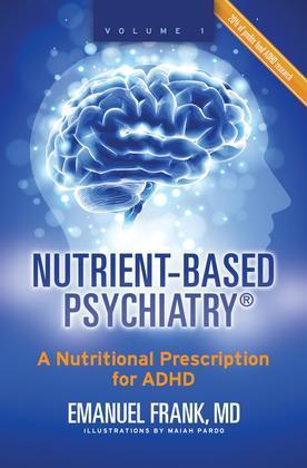 Nutrient-Based Psychiatry: A Nutritional Prescription for ADHD