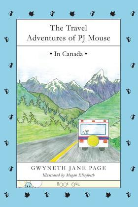 The Travel Adventures of PJ Mouse: In Canada