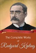 The Complete Works of Rudyard Kipling: All novels, short stories, letters and poems