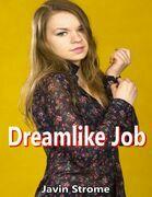 Dreamlike Job