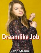 Dreamlike Job