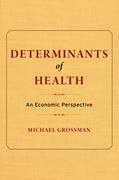 Determinants of Health: An Economic Perspective