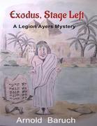 Exodus, Stage Left: A Legion Ayers Mystery
