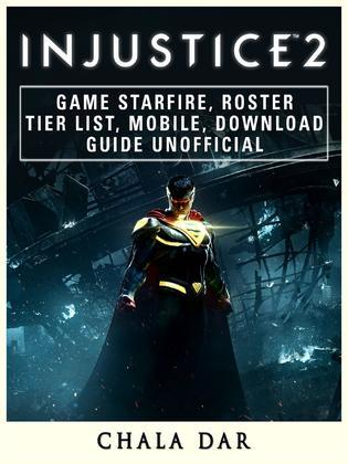 Injustice 2 Game Starfire, Roster, Tier List, Mobile, Download Guide Unofficial