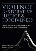 Violence, Restorative Justice and Forgiveness