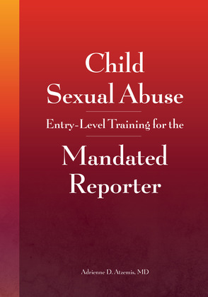 Child Sexual Abuse: Entry-Level Training for the Mandated Reporter