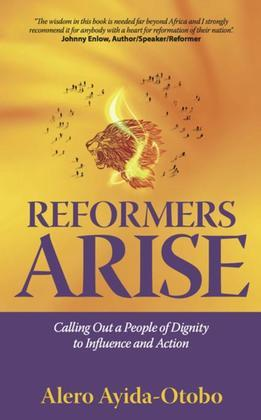 Reformers Arise: Calling Out a People of Dignity to Influence and Action
