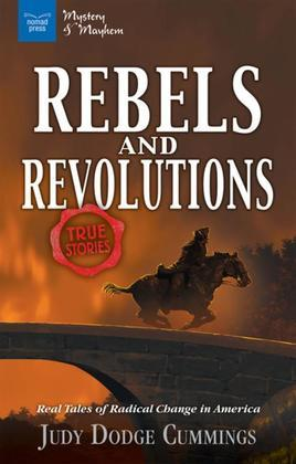 Rebels & Revolutions: Real Tales of Radical Change in America