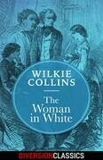 The Woman in White (Diversion Classics)